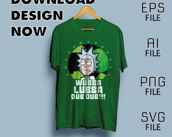"Rick and Morty T-Shirt Vector Design EPS AI SVG Different Colors ""Wubba Lubba Dub Dub!!!"""