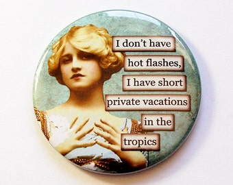 Funny pocket mirror, Menopause, Hot Flashes, pocket mirror, purse mirror, mirror, humor, sassy women, gift for her, menopause humor (5146)