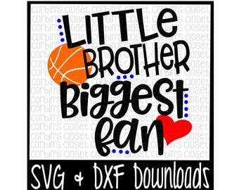 Basketball Brother SVG * Basketball SVG * Little Brother Biggest Fan Cut File - dxf & SVG Files - Silhouette Cameo/Cricut