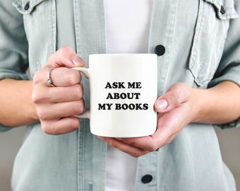 Ask me about my Books | Coffee Mug | Book Love
