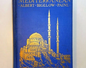 1921 The Lure of the Mediterranean by Albert Bigelow Paine, Illustrated, Travel, Jerusalem Egypt Malta