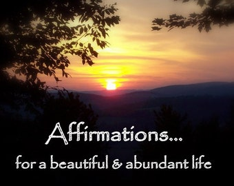 Positive Affirmations for a Beautiful & Abundant Life