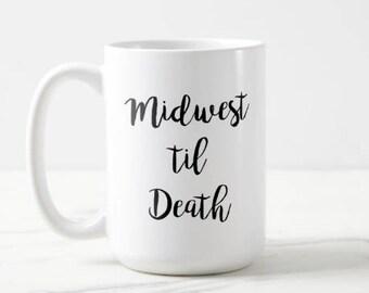 Midwest Til Death   Adventure   Explore   Midwest   Hometown   OVERSIZED Mug