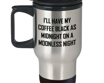 On A Moonless Night Travel Mug - I'll Have My Coffee Black As Midnight Gift