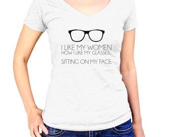 Lesbian Shirt - I Like My Women Like I Like My Glasses Sitting On My Face - Lesbian Wedding - LGBT Tshirt - Gay T-Shirt - Lesbian Gift