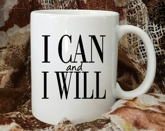 I Can and I Will Coffee Mug, Motivational Coffee Mug