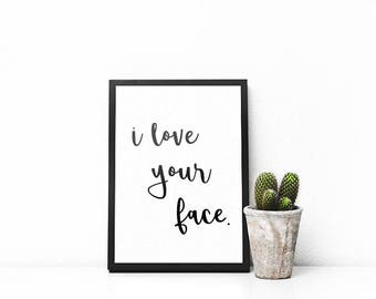 I Love Your Face | A5 | A4 | Greetings Card | Nursery | Wedding | Engagement | Anniversary | Valentines Card