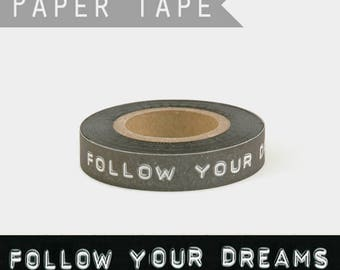 """25 m of washi tape """"Follow your dreams"""" / masking tape black and white"""