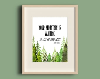 Your Mountain is Waiting - Printable Quote, Instant Download
