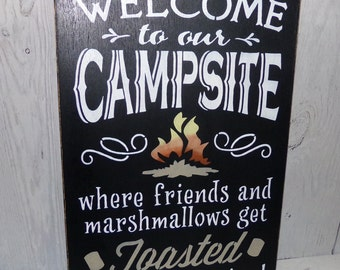 Campsite Sign, Welcome To Our Campsite Where Friends And Marshmallows Get Toasted At The Same Time, Camping Sign, Campground Sign
