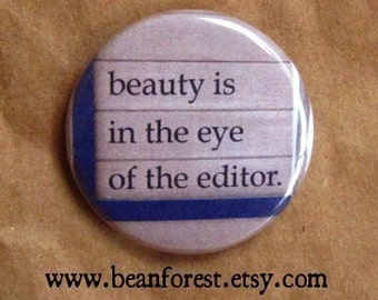 beauty is in the eye of the editor - pinback button badge