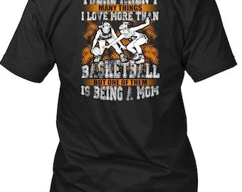 I Love More Than Basketball T Shirt, Being A Mom T Shirt