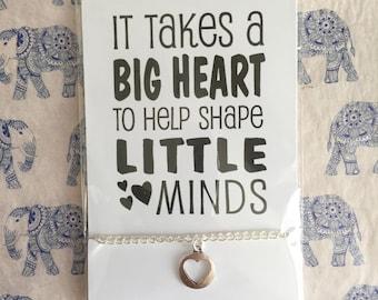 It Takes A Big Heart To Help Shape Little Minds - Teacher Thank You Bracelet