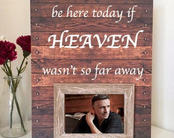 Wedding memorial sign- Remembrance wedding sign -In loving memory- We know you would be here today if heaven wasn't so far away