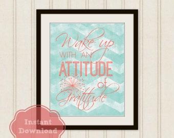 ATTITUDE of GRATITUDE Instant Download Art Print, Wake Up with an Attitude of Gratitude, Inspirational Art, 8x10 Instant Download