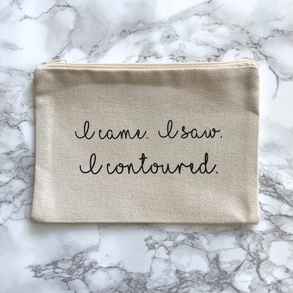 Canvas Cosmetic Bag: I Came, I Saw, I Contoured
