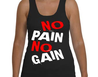 No Pain No Gain, Fitness Tank, Gym Tank, Motivational Tank, Womens Tank Tops