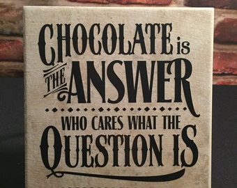 6x6 ceramic tile with stand.  Chocolate is the answer.   Who cares what the question is.