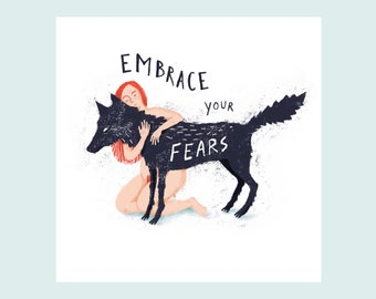 Embrace your fears, illustration print