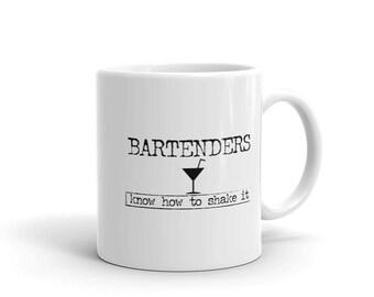 Bartender Coffee Mug, Bartenders Know How To Shake It