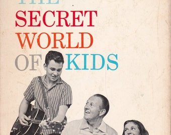 The Secret World of Kids: How to Enjoy Your Children--in Spite of Them by Art Linkletter, illustrated by Louis Glanzman
