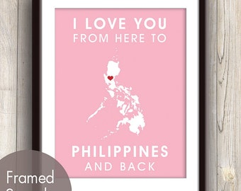 Philippines Poster Print Map Wall Art - Unframed (featured in Bubble Gum / Choose Color) I Love You From Here to Philippines and Back