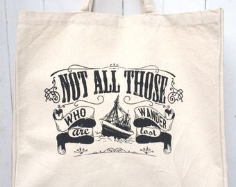 Hand Screen Printed Not All Those Who Wander Are Lost Design Cotton Canvas Tote Bag Shoulder Bag Craft Bag Beach Bag Reusable