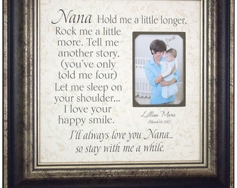 Personalized Grandparents Gift, Nana Gift, Gift for Grandmother, Hold Me A Little Longer, Gift for Nana, 16x16