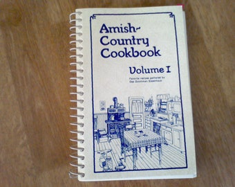 Amish Country Cookbook Volume I , 1979, vintage cookbooks, cooking, vintage kitchen