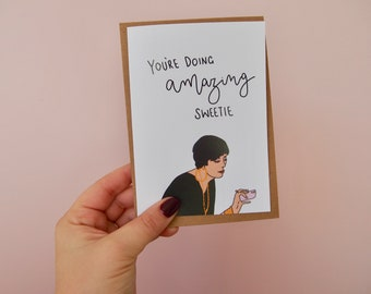 Novelty Funny Card- You're doing amazing sweetie | kris jenner | Good job | Well done |