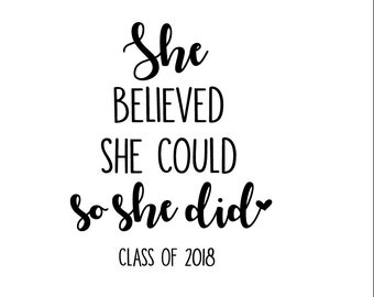 She believed She could so she did SVG Cut File class of 2018 svg Digital file Svg Dxf outlined for Silhouette Cricut
