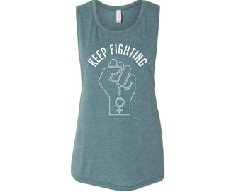 CUSTOMIZE Keep Fighting Women's Muscle Tank by So Effing Cute - To customize text and/or shirt just message me