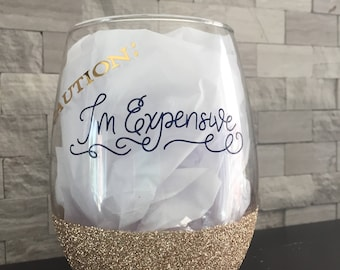 Caution: I'm expensive stemless wine glass with glitter base
