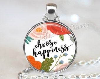CHOOSE HAPPINESS Necklace, Happiness Pendant, Happiness Keychain, Quote Jewelry, Inspirational Quote, Positive Affirmation, Inspirational