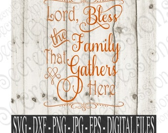Bless The Family Svg, Family Svg, Thanksgiving Svg Thanksgiving Sign Svg, Digital File, EPS, DXF, PNG, Jpg, Svg, Cricut Svg, Silhouette Svg