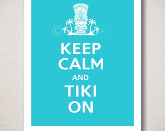 Keep Calm and TIKI ON Typography Art Print