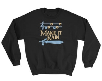 Make It Rain Zelda Parody Sweatshirt
