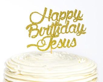 Happy Birthday Jesus Cake Topper, Christmas Cake Topper, Cake Topper, Glitter Cake Topper, Jesus' Birthday, Jesus Cake Topper, Jesus