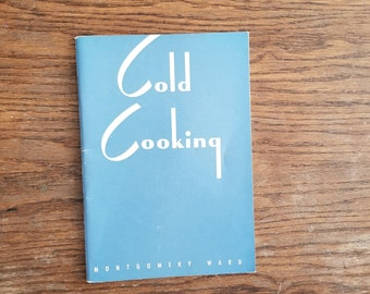 Vintage Cold Cooking Montgomery Ward Refrigerator Manual Recipes Cookbook Entertaining Hostess
