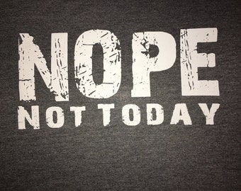 Women's Nope Not Today - Workout Shirt - Fitness Shirt - Exercise Top - Fitness Apparel  -