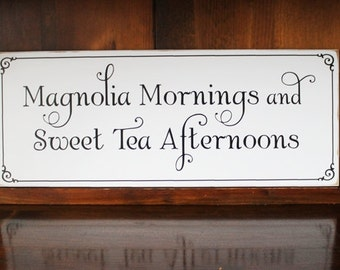Magnolia Mornings Wood Sign Southern Saying Wall Decor, Wall Art, Home Decor, Sweet Tea, In the South Cottage Decor