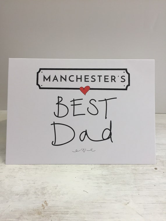 Manchester or any location best dad, daddy these cards can be personalised with any name