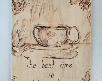 Tea time Wood Sign Kitchen Decor Wall Art Cup of tea Mild landscape Hand wood burned Vertical wooden sign Home accessory Gift for tea lovers