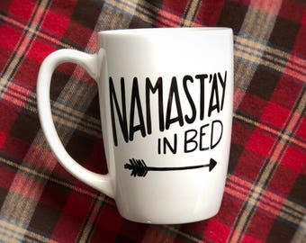 Funny Coffee Mug - Namast'ay In Bed - Handpainted Coffee Mug - Yoga mug - Namaste - Namastay In Bed - Funny Mug - Personalized Mug - Mug