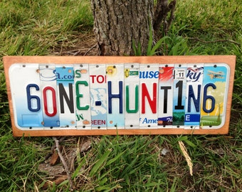 GONE HUNTING Custom Recycled LICENSE Plate Art Sign