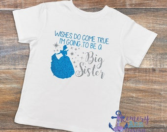 Big Sister Shirt, Wishes Do Come True I'm Going To Be A Big Sister, Big Sister Cinderella Shirt, Big Sister Princess Announcement Shirt