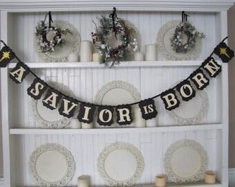 A SAVIOR IS BORN Banner, Christmas Sign, Christmas Decoration, Christian Christmas, Nativity, Baby Jesus