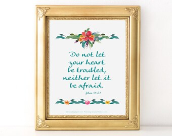 Do Not Be Troubled Quote / Every Day Spirit / Inspirational Print / Scripture / Wall Art / Encouraging Quote / Bible Verse / Various Sizes