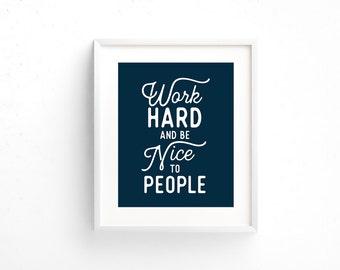 Office Art PRINTABLE - Entrepreneur - Work hard and be nice to people - Dark Blue Typography art print - Wall Art - Home Decor - SKU#5966