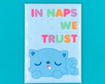 In Naps We Trust Magnet